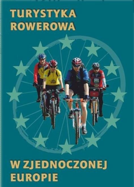 Znalezione obrazy dla zapytania Jolanta Śledzińska Bogdan Włodarczyk (red.) Turystyka rowerowa w zjednoczonej Europie